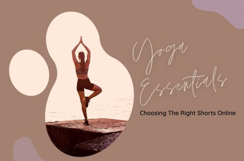 Yoga Essentials Choosing The Right Shorts Online